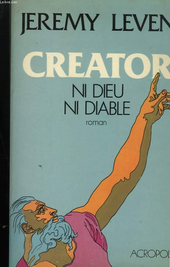 CREATOR NI DIEU NI DIABLE.