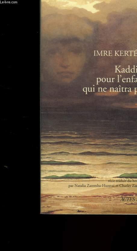 KADDISH POUR L'ENFANT QUI NE NAITRA PAS.
