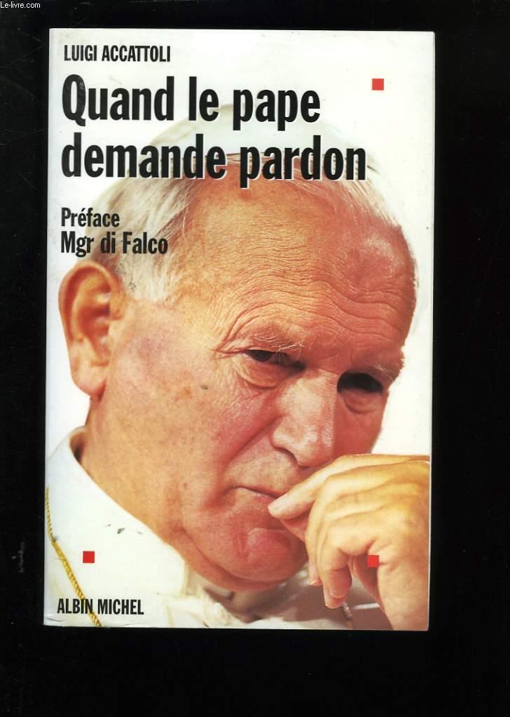 QUAND LE PAPE DEMANDE PARDON.