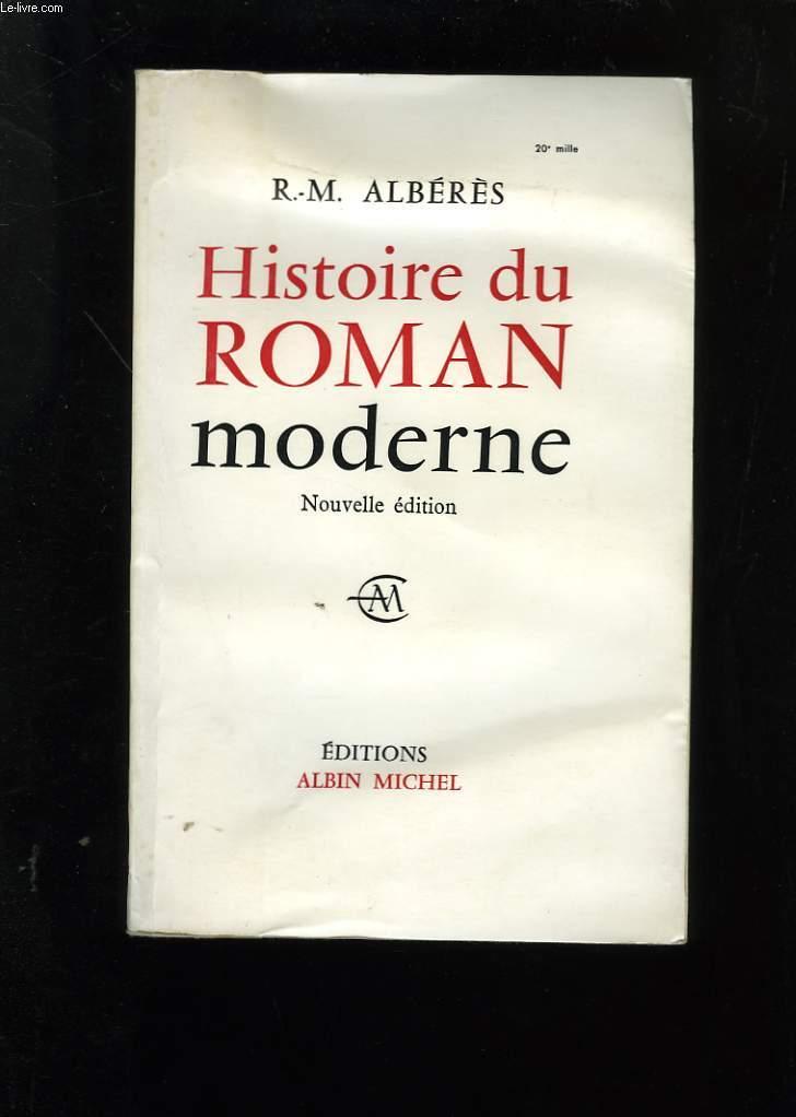 HISTOIRE DU ROMAN MODERNE. NOUVELLE EDITION.