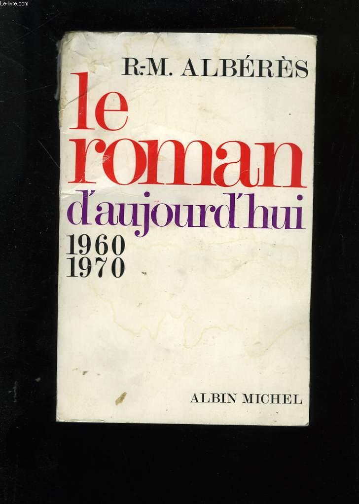 LE ROMAN D'AUJOURD'HUI 1960-1970.