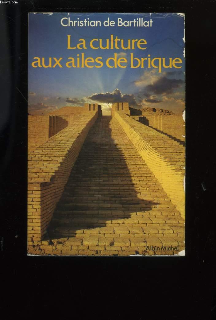 LA CULTURE AUX AILES DE BRIQUE.