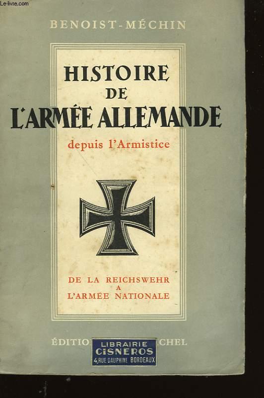 HISTOIRE DE L'ARMEE ALLEMANDE DEPUIS L'ARMISTICE. (1919-1936). II DE LA REICHSWEHR A L'ARMEE NATIONALE.