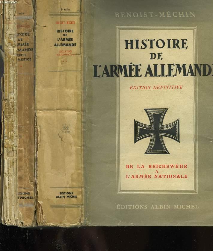HISTOIRE DE L'ARMEE ALLEMANDE DEPUIS L'ARMISTICE. EN 2 TOMES.