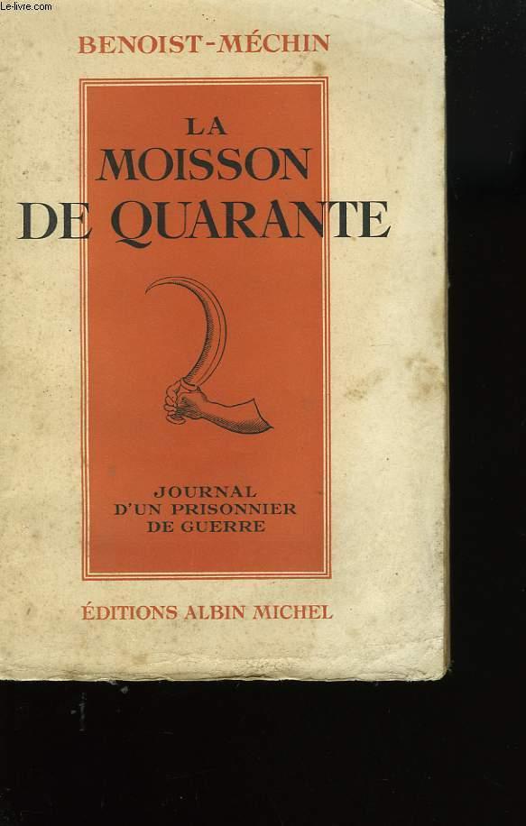 LA MOISSON DE QUARANTE. JOURNAL D'UN PRISONNIER DE GUERRE.