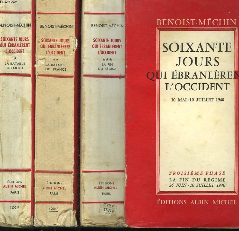 SOIXANTE JOURS QUI EBRANLERENT L'OCCIDENT.10 MAI - 10 JUILLET 1940. EN 3 TOMES.