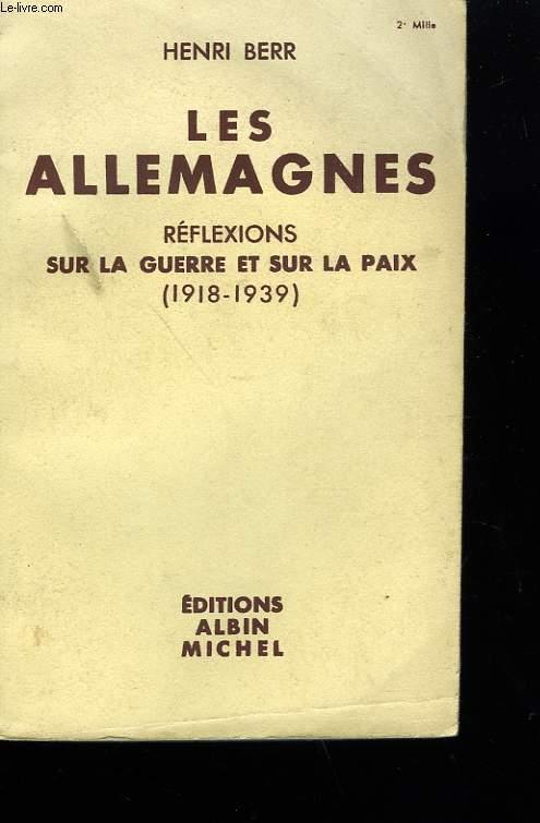 LES ALLEMAGNES. REFLEXIONS SUR LA GUERRE ET SUR LA PAIX. 1918-1919.