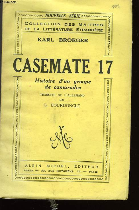 CASEMATE 17. HISTOIRE D'UN GROUPE DE CAMARADES.