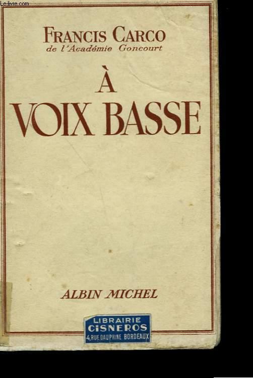 A VOIX BASSE.