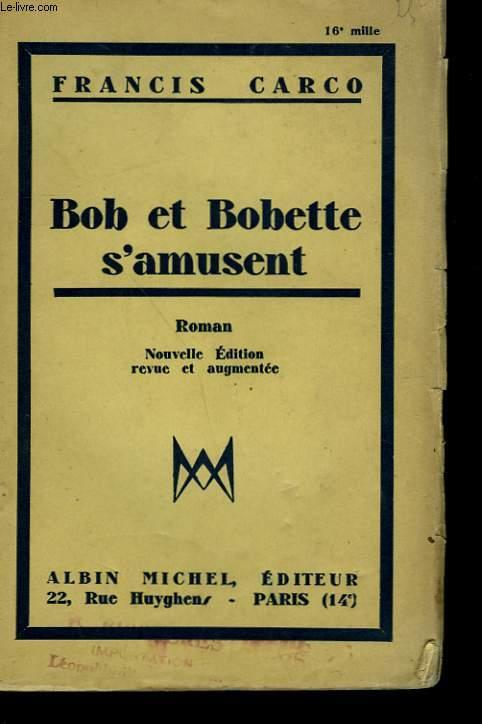 BOB ET BOBETTE S'AMUSENT.