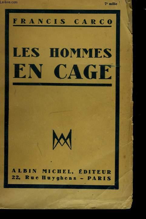 LES HOMMES EN CAGE.