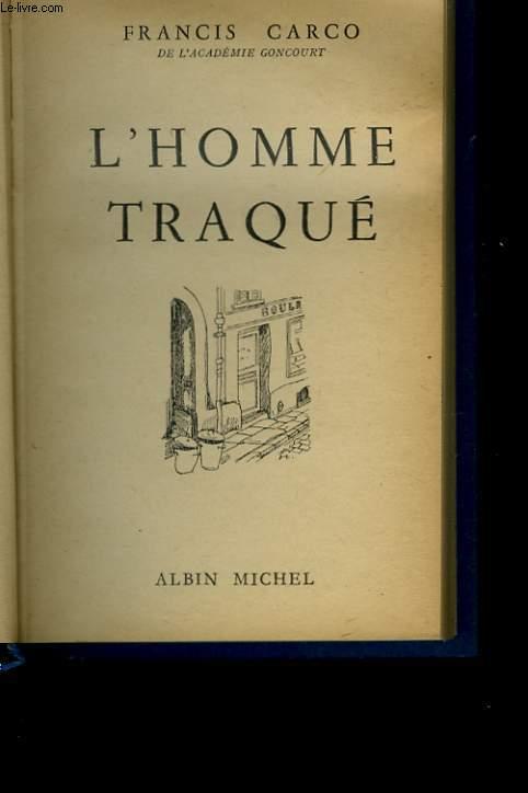 L'HOMME TRAQUE.