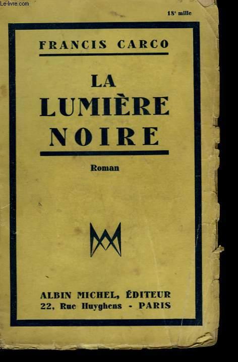LA LUMIERE NOIRE.