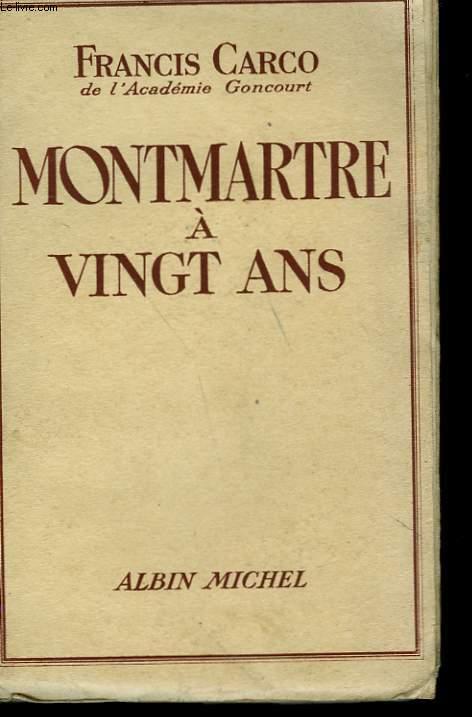 MONTMARTRE A VINGT ANS.