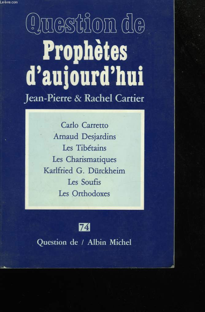 QUESTION DE PROPHETES D'AUJOURD'HUI.
