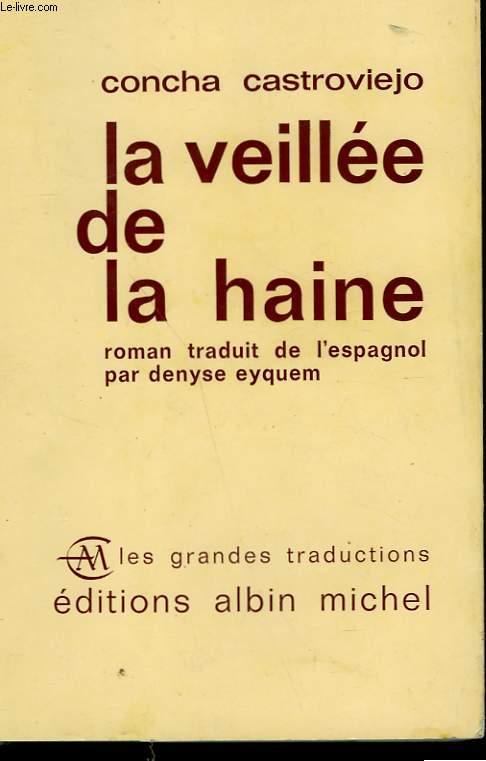 LA VEILLEE DE LA HAINE.