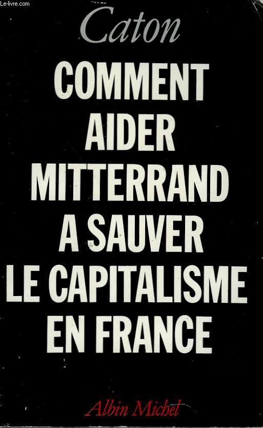 COMMENT AIDER MITTERRAND A SAUVER LE CAPITALISME EN FRANCE.