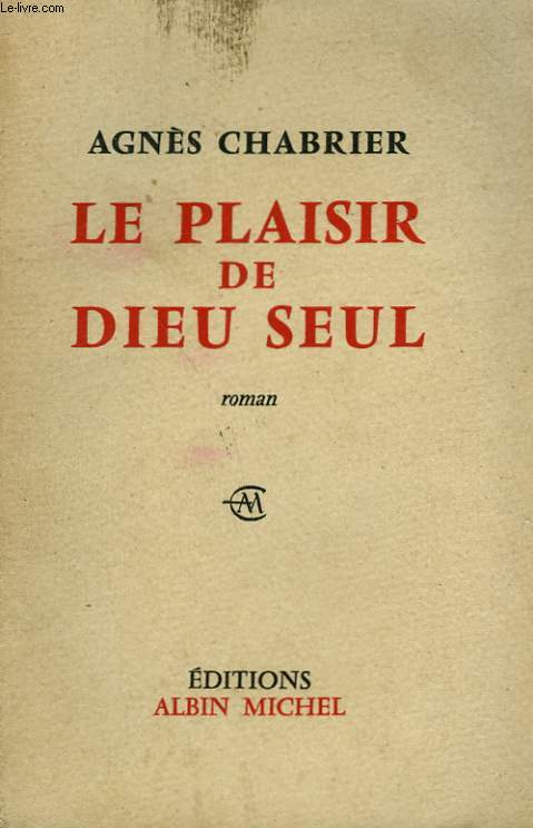 LE PLAISIR DE DIEU SEUL.
