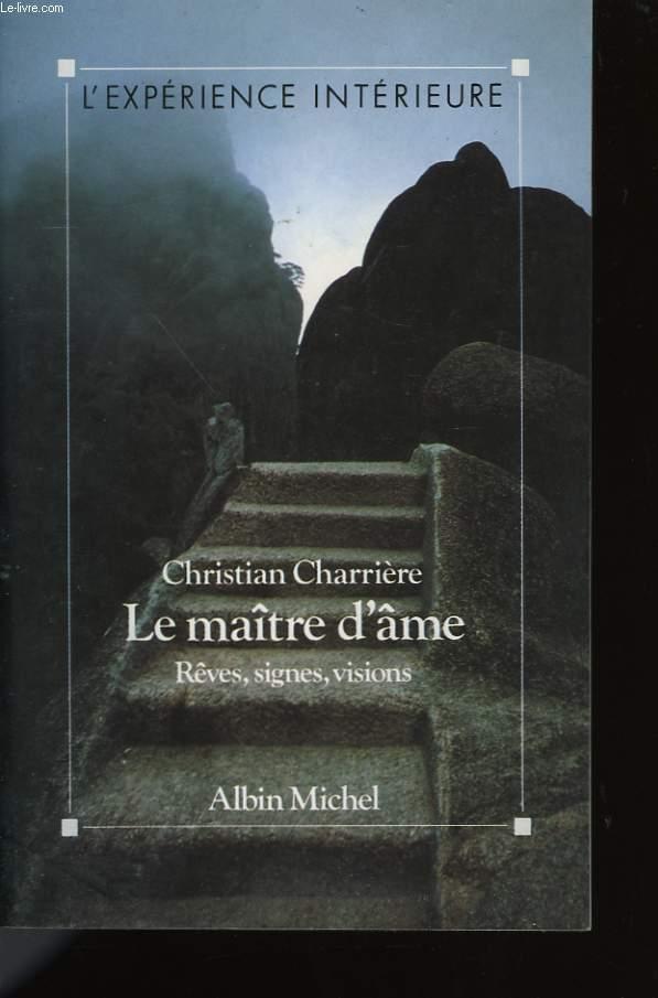 LE MAITRE D'AME. REVES, SIGNES, VISIONS.