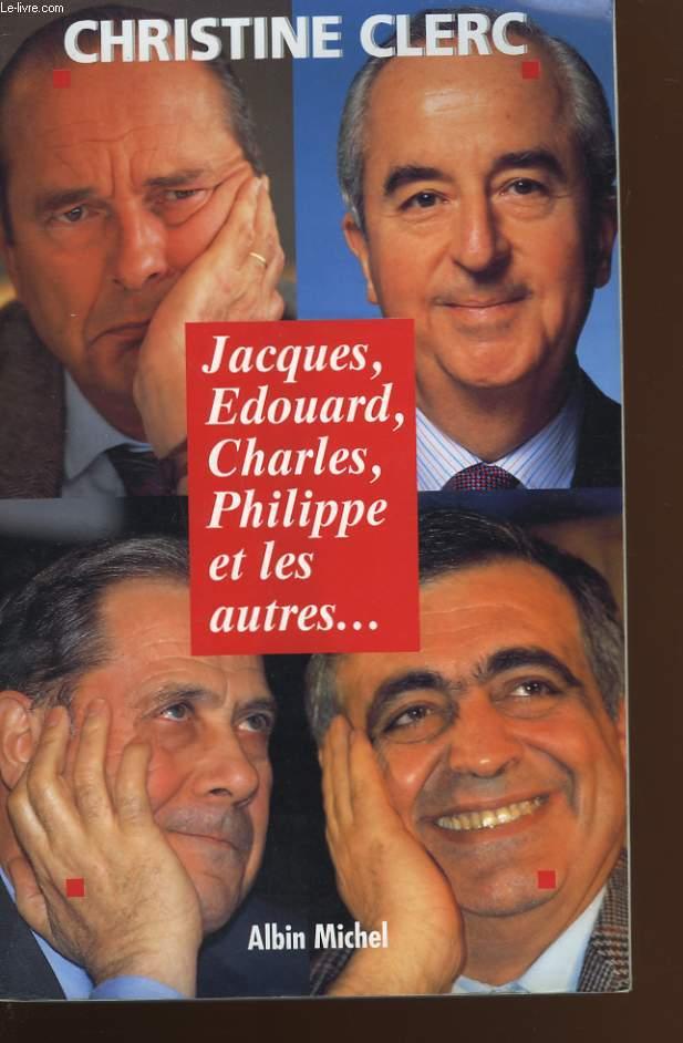 JACQUES, EDOUARD, CHARLES, PHILIPPE ET LES AUTRES.