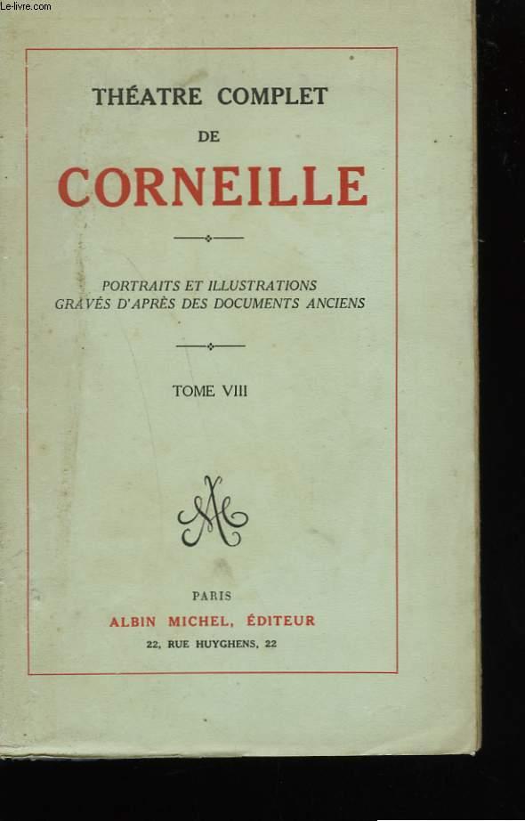 THEATRE COMPLET DE CORNEILLE. TOME 8.
