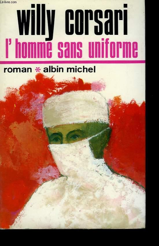 L'HOMME SANS UNIFORME.