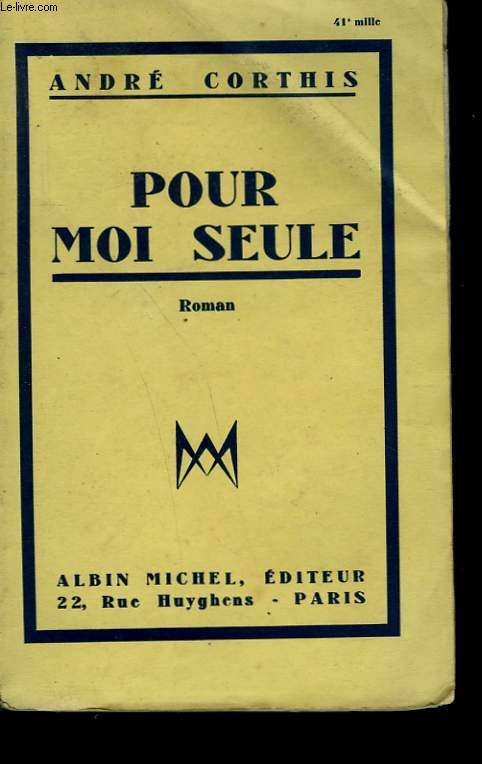 POUR MOI SEULE.