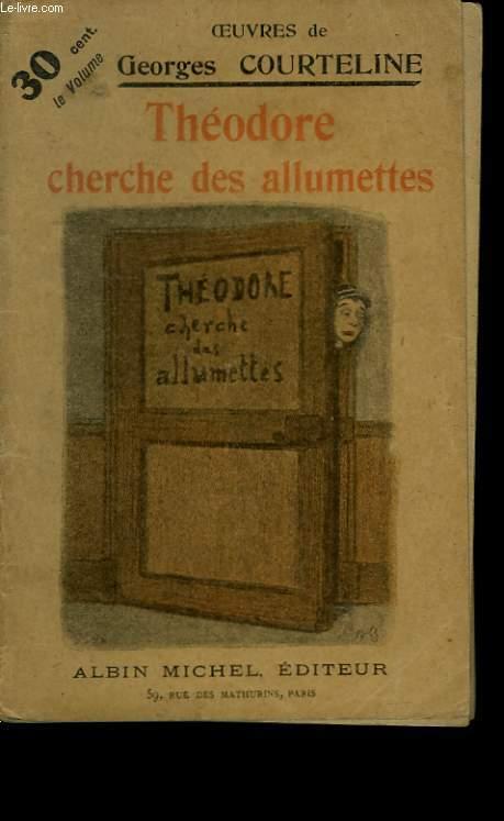 THEODORE CHERCHE DES ALLUMETTES. N°20.