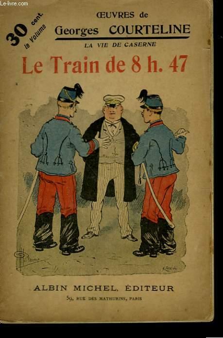 LE TRAIN DE 8H.47. LA VIE DE CASERNE. N°2. TOME 2.