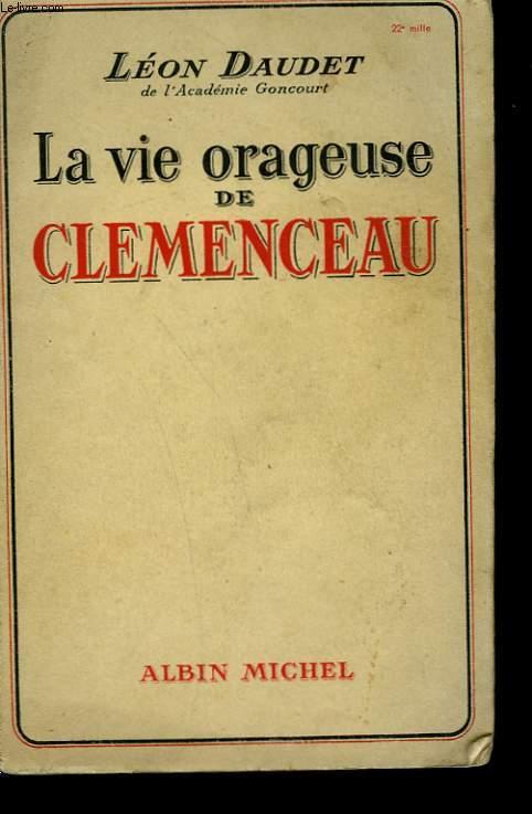 LA VIE ORAGEUSE DE CLEMENCEAU.