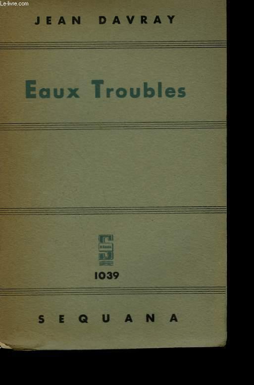 EAUX TROUBLES.