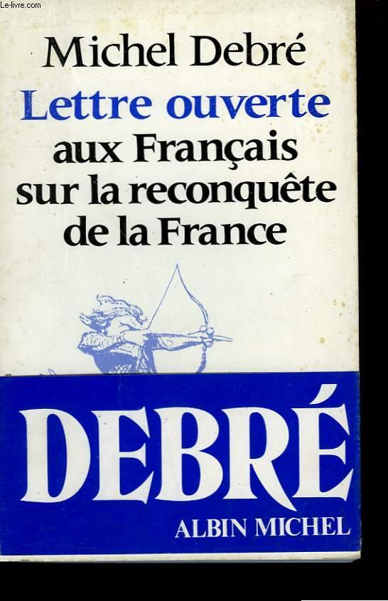 LETTRE OUVERTE AUX FRANCAIS SUR LA RECONQUETE DE LA FRANCE.