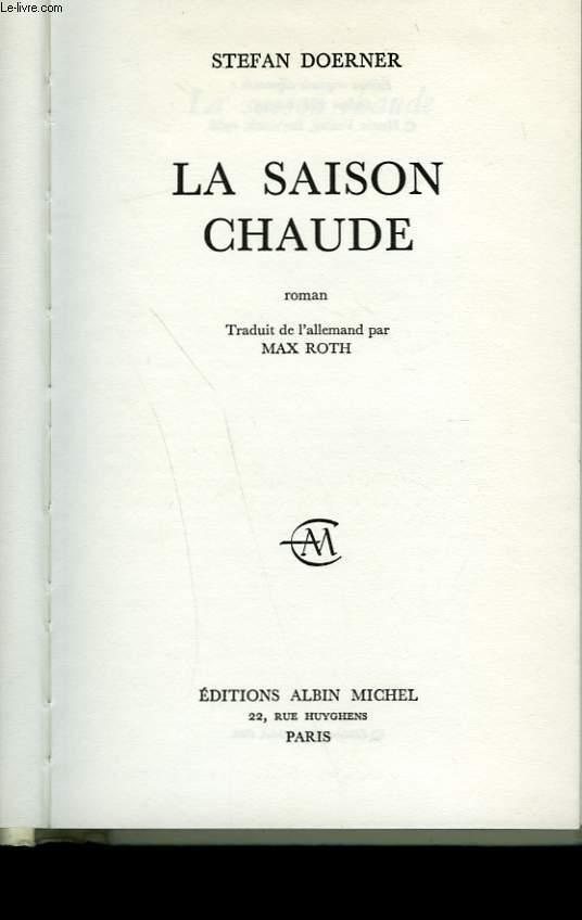 LA SAISON CHAUDE.