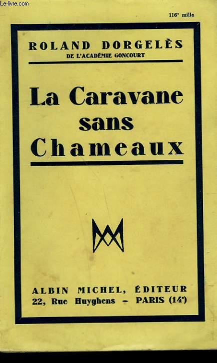 LA CARAVANE SANS CHAMEAUX.