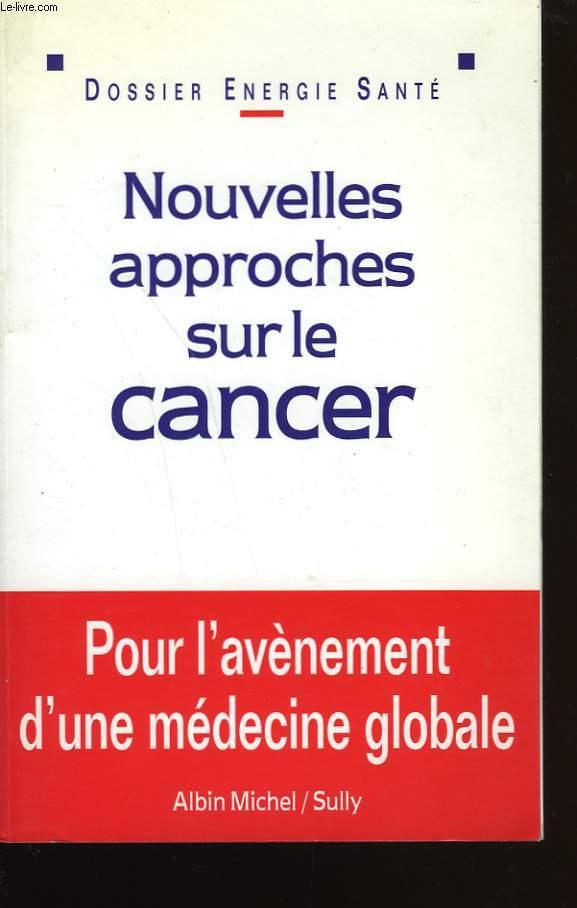 NOUVELLES APPROCHES SUR LE CANCER.