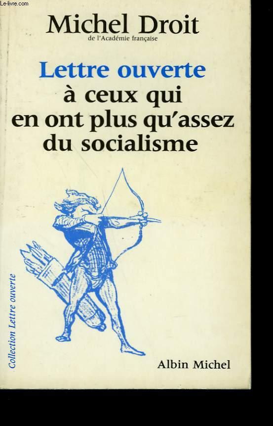 LETTRE OUVERTE A CEUX QUI EN ONT PLUS QU'ASSEZ DU SOCIALISME.