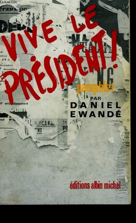 VIVE LE PRESIDENT! LA FETE AFRICAINE.