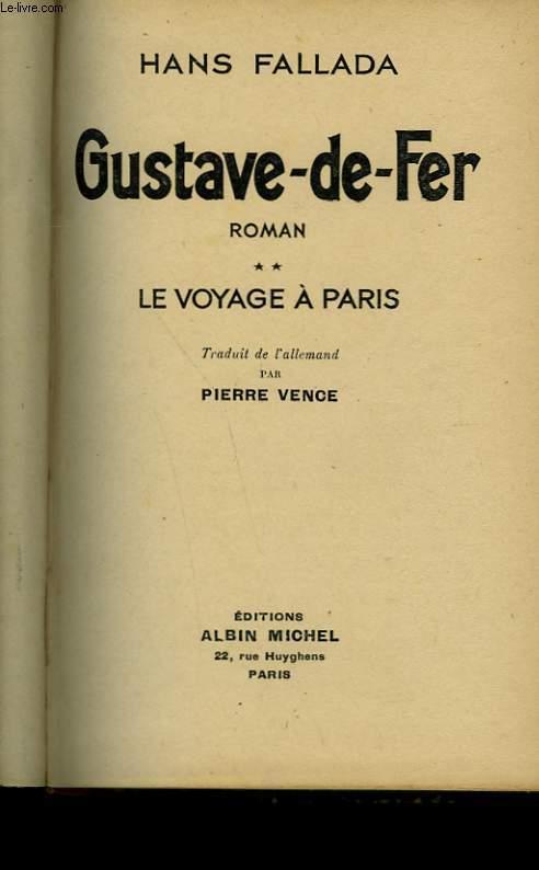 GUSTAVE DE FER. TOME 2 : LE VOYAGE A PARIS.