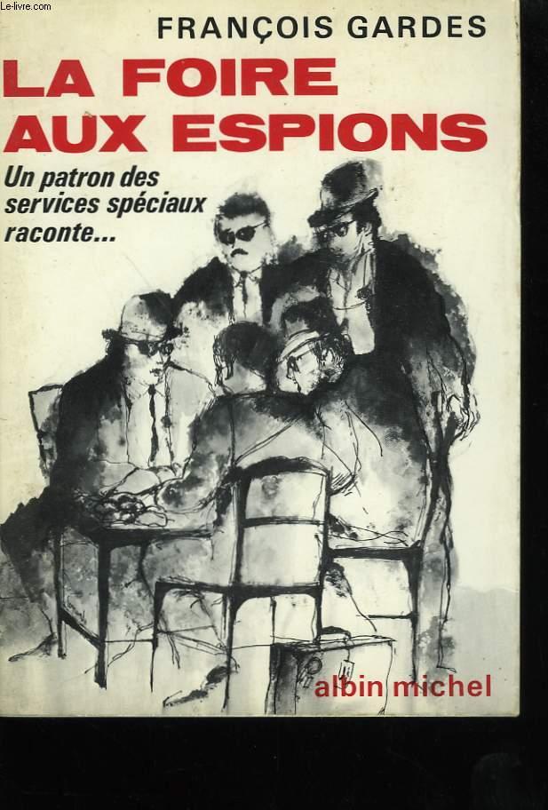 LA FOIRE AUX ESPIONS.