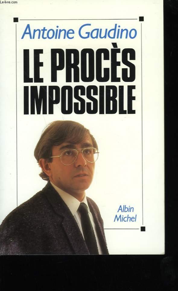 LE PROCES IMPOSSIBLE.