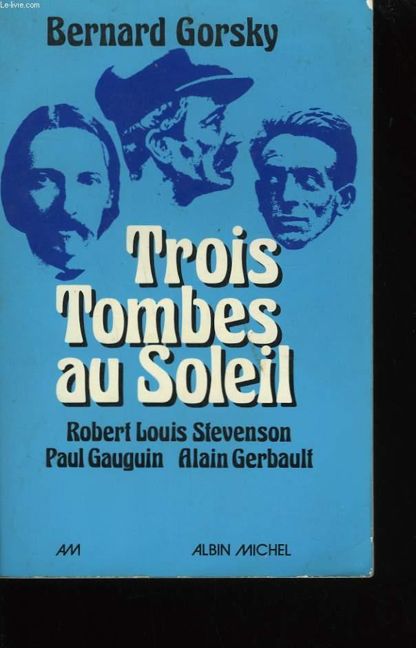 TROIS TOMBES AU SOLEIL.