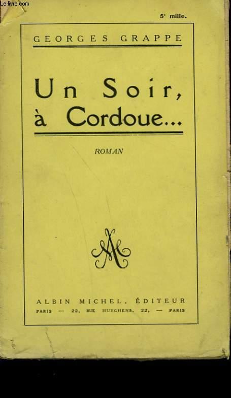 UN SOIR, A CORDOUE... .