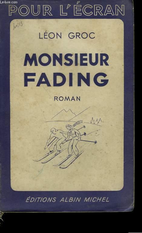 MONSIEUR FADING.