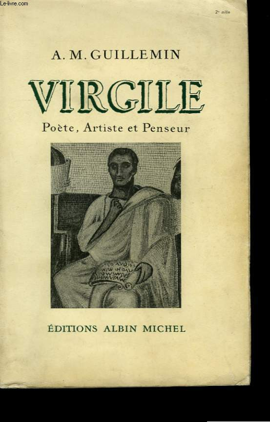 VIRGILE. POETE, ARTISTE ET PENSEUR.