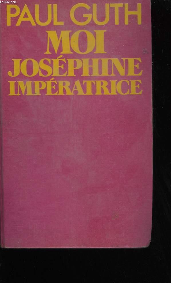 MOI, JOSEPHINE IMPERATRICE.
