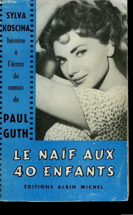 LE NAIF AUX QUARANTE ENFANTS.
