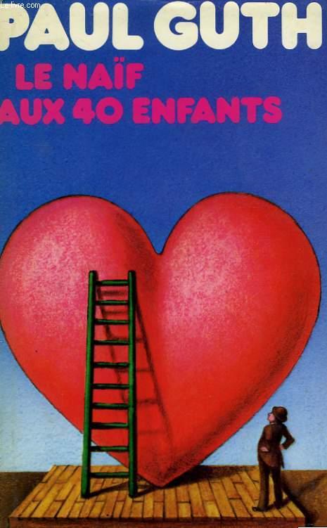 LE NAIF AUX 40 ENFANTS.