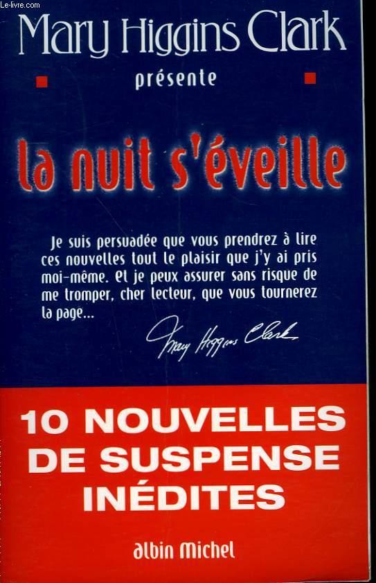 LA NUIT S'EVEILLE.