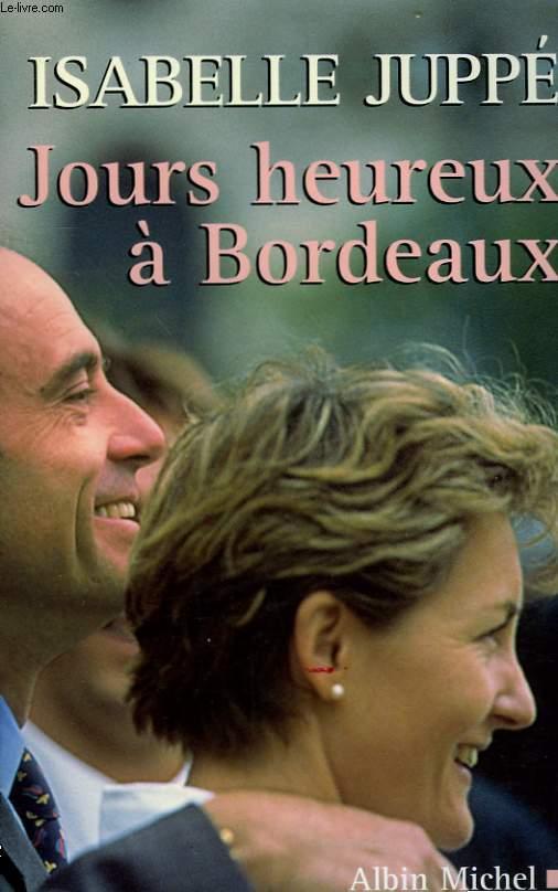 JOURS HEUREUX A BORDEAUX.