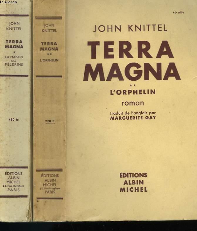 TERRA MAGNA EN 2 TOMES. TOME 1 : LA MAISON DES PELERINS. TOME 2 : L'ORPHELIN.